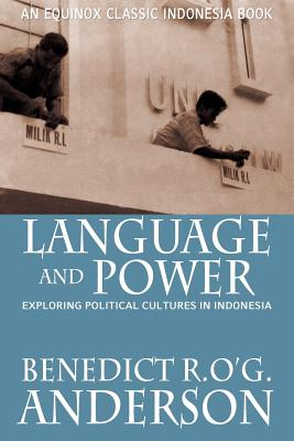 Language and Power: Exploring Political Cultures in Indonesia - Anderson, Benedict R O'g