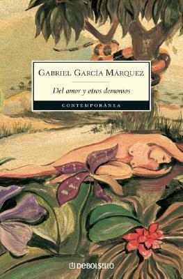 del Amor y Otros Demonios - Garcia Marquez, Gabriel