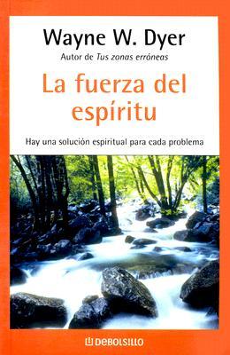 La Fuerza del Espiritu - Dyer, Wayne W, Dr.