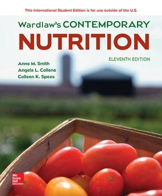 ISE Wardlaw's Contemporary Nutrition - Smith, Anne, and Collene, Angela