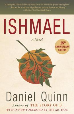 philosophical thought in ishmael a novel by daniel quinn Author topic: daniel quinn - ishmael (1992) (read 3416 times)  i think it also  presents the biblical story of cain and abel as an allegory  quinn's books  certainly aren't any sort of pinnacle of philosophy, but i must say that,.