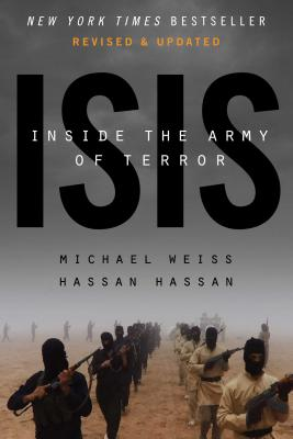 Isis: Inside The Army Of Terror: Updated Edition - Hassan, Hassan, and Weiss, Michael