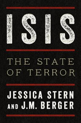 Isis: The State of Terror - Stern, Jessica, and Berger, J M