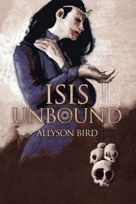 Isis Unbound - Bird, Allyson