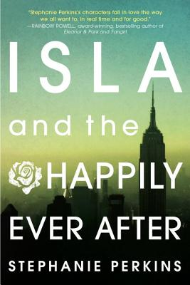 Isla and the Happily Ever After - Perkins, Stephanie