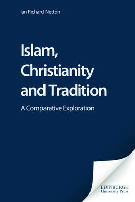 Islam, Christianity and Tradition: A Comparative Exploration - Tallis, Raymond, Professor