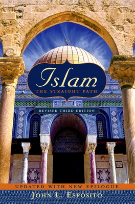 Islam: The Straight Path Updated with New Epilogue - Esposito, John L