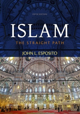 Islam: The Straight Path - Esposito, John L