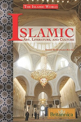 Islamic Art, Literature, and Culture - Kuiper, Kathleen (Editor)
