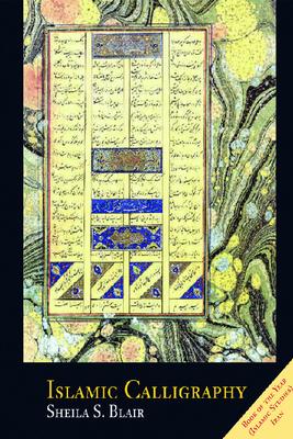 Islamic Calligraphy - Blair, Shelia S