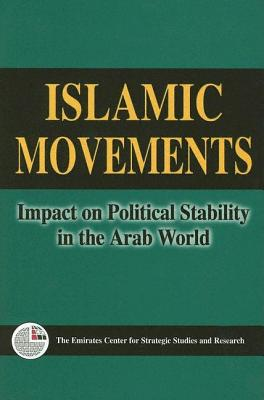 Islamic Movements: Impact on Political Stability in the Arab World - Emirates Center for Strategic Studies and Research
