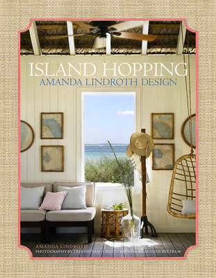 Island Hopping: Amanda Lindroth Design - Lindroth, Amanda, and Giovan, Tria (Photographer)