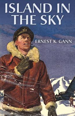 Island in the Sky - Gann, Ernest K