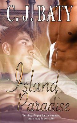 Island Paradise - Baty, C J