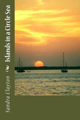 Islands in a Circle Sea - Clayton, Sandra