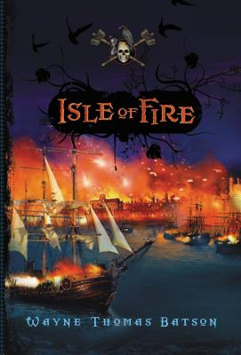 Isle of Fire - Batson, Wayne Thomas