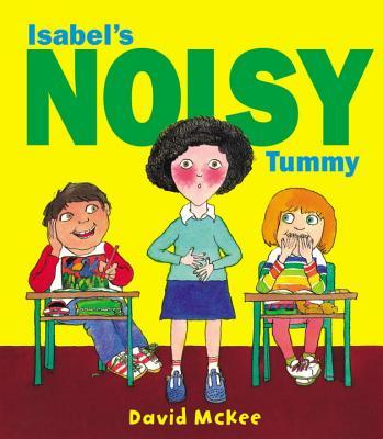 Isobel's Noisy Tummy - McKee, David