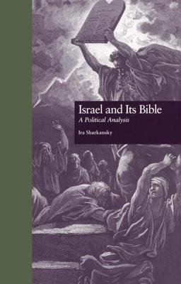 Israel and its Bible: De Los Origines Hasta 1700 Tomo 1: A Political Analysis - Fraser, David William, and Sharkansky, Ira, and Geirola, Gustavo Oscar