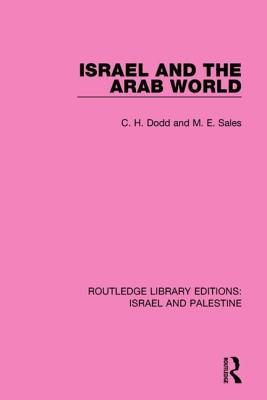 Israel and the Arab World - Dodd, C. H., and Sales, M. E.