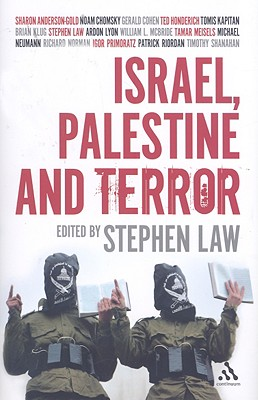 Israel, Palestine and Terror - Law, Stephen, Dr. (Editor)