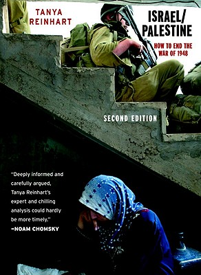 Israel/Palestine: How to End the War of 1948 - Reinhart, Tanya