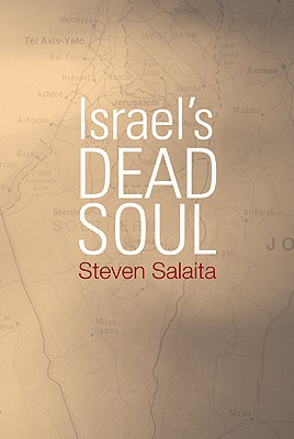 Israel's Dead Soul - Salaita, Steven
