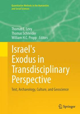 Israel's Exodus in Transdisciplinary Perspective: Text, Archaeology, Culture, and Geoscience - Levy, Thomas E (Editor)