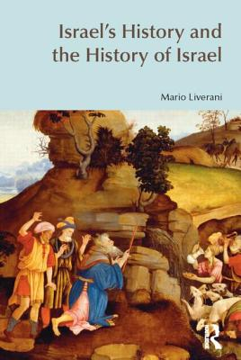 Israel's History and the History of Israel - Liverani, Mario