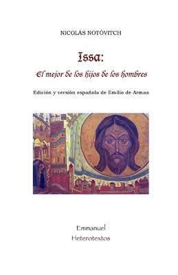 Issa: El mejor de los hijos de los hombres - de Armas, Emilio (Editor), and Notovitch, Nicolas
