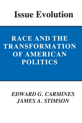Issue Evolution: Race and the Transformation of American Politics - Carmines, Edward G