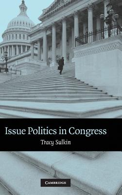 Issue Politics in Congress - Sulkin, Tracy