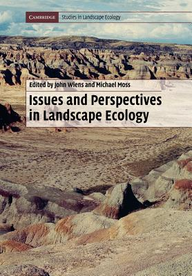 Issues and Perspectives in Landscape Ecology - Wiens, John, Professor (Editor), and Fahrig, Lenore (Editor), and Milne, Bruce (Editor)