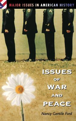 Issues of War and Peace - Ford, Nancy Gentile, Dr.