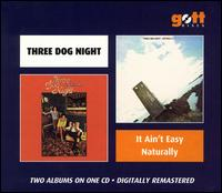 It Ain't Easy/Naturally - Three Dog Night
