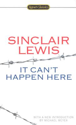It Can't Happen Here - Lewis, Sinclair, and Meyer, Michael, Mr. (Introduction by)