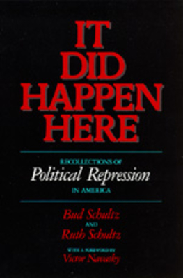 It Did Happen Here - Schultz, Bud, and Schultz, Ruth, and Navasky, Victor (Foreword by)