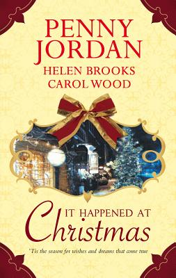 It Happened at Christmas - Jordan, Penny, and Brooks, Helen, and Wood, Carol