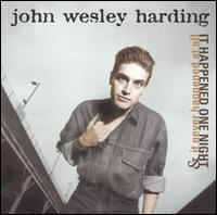 It Happened One Night & It Never Happened at All - John Wesley Harding