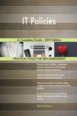 IT Policies A Complete Guide - 2019 Edition - Blokdyk, Gerardus