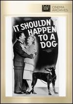 It Shouldn't Happen to a Dog - Herbert I. Leeds