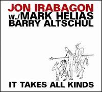 It Takes All Kinds - Jon Irabagon/Mark Helias/Barry Altschul