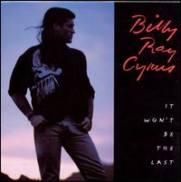 It Won't Be the Last - Billy Ray Cyrus