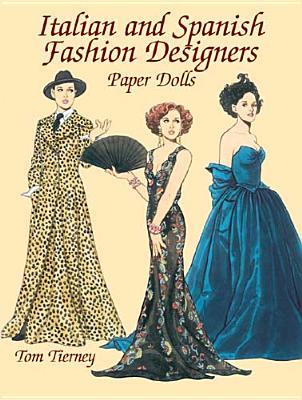 Italian and Spanish Fashion Designers Paper Dolls - Tierney, Tom