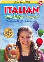 Italian for Kids Beginning Level 1, Vol. 1: The Fun and Easy Way To Learn Italian