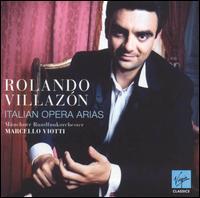 Italian Opera Arias - Rolando Villazón (tenor); Munich Radio Orchestra; Marcello Viotti (conductor)