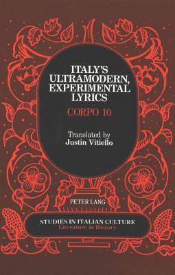 Italy's Ultramodern, Experimental Lyrics: Corpo 10 - Vitiello, Justin (Editor)
