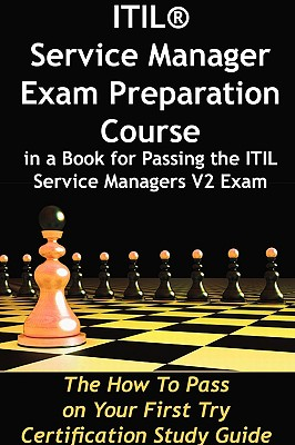 Itil Service Manager Exam Preparation Course in a Book for Passing the Itil Service Managers V2 Exam - The How to Pass on Your First Try Certification Study Guide - Menken, Ivanka, and Blokdijk, Gerard, and Wedemeyer, Michael