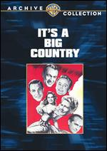 It's a Big Country - Charles Vidor; Clarence Brown; Don Hartman; Don Weis; John Sturges; Richard Thorpe; William Wellman
