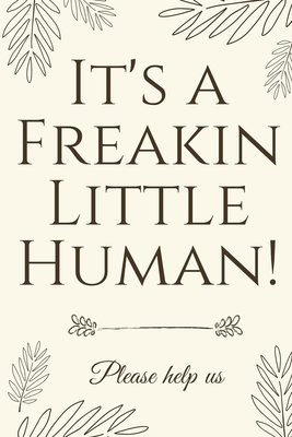 It's A Freakin Little Human!: Hilarious & Unique Baby Shower Guest Book - Baby Shower Press