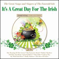 It's A Great Day For The Irish: The Great Songs And Singers Of The Emerald Isle - Various Artists